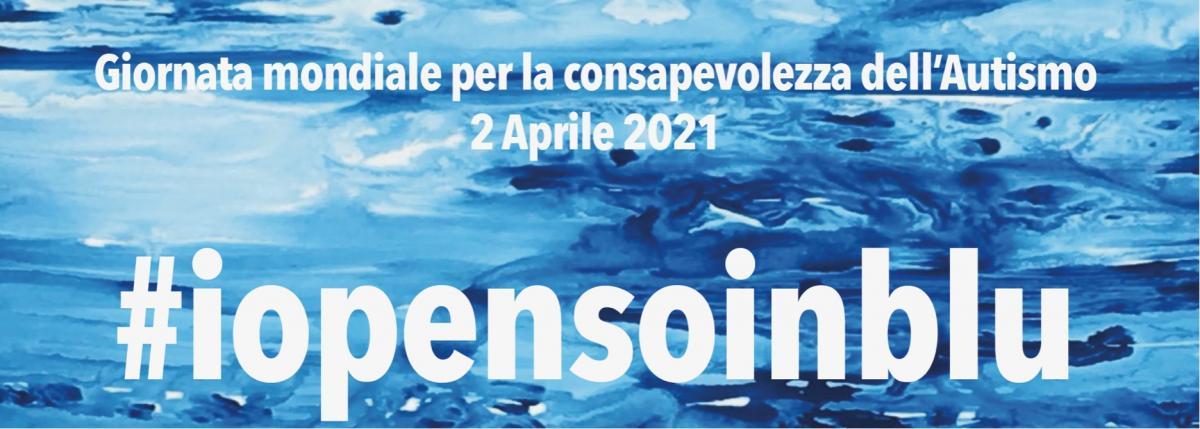 #iopensoblu giornata di consapevolezza mondiale per l'autismo